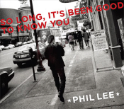 Phil Lee - So Long, It's Been Good To Know You