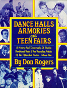 Dance Halls, Armories and Teen Fairs by Don Rogers - 1988