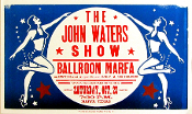 John Waters Show * Marfa Ballroom TX - Oct 2004