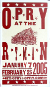 Opry At The Ryman 2005 * Hatch Show Print - near mint